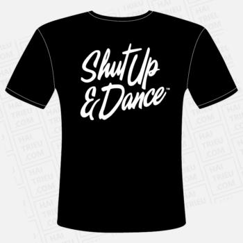 ao thun shut up & dance