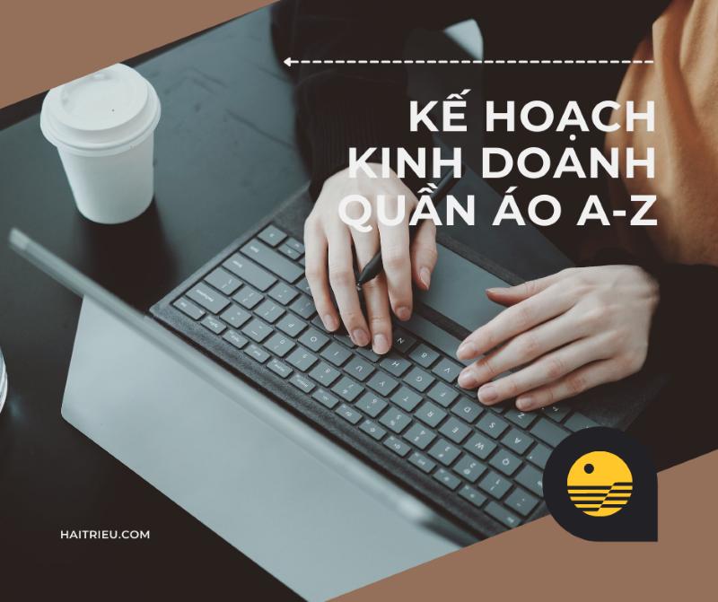ban ke hoach kinh doanh quan ao online a den z